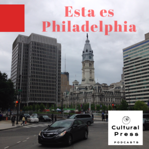 Esta es Philadelphia Podcast